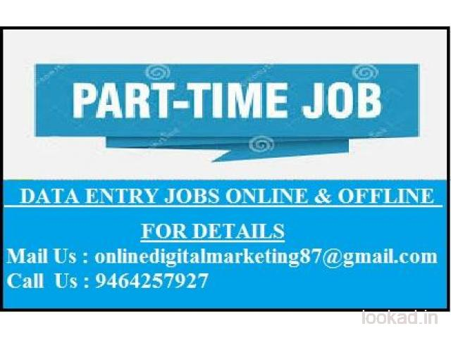You Want Home based Part time Online, Offline Works.