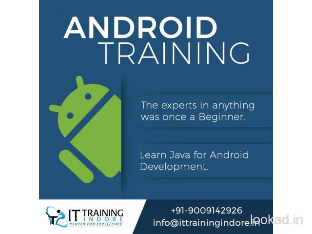 HOW TO GET THE BEST ANDROID TRAINING INSTITUTE IN INDORE